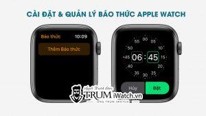 Cách cài đặt báo thức trên Apple Watch và quản lý báo thức