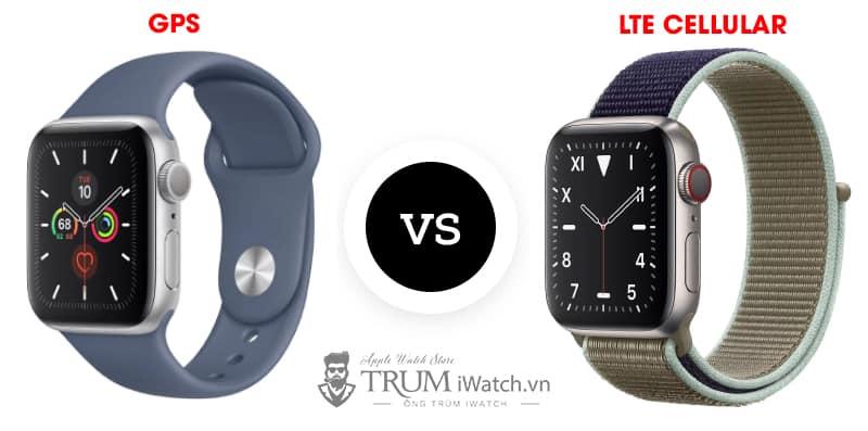 Đồng hồ Apple Watch Series 5 bản LTE và GPS khác nhau thế nào?